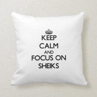 Keep Calm and focus on Sheiks Throw Pillows