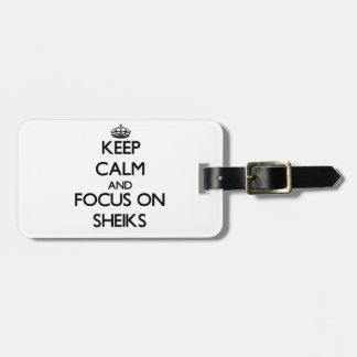 Keep Calm and focus on Sheiks Luggage Tag