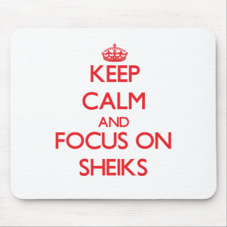 Keep Calm and focus on Sheiks Mouse Pad