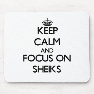 Keep Calm and focus on Sheiks Mousepads