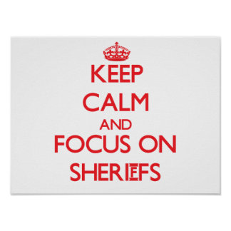 Keep Calm and focus on Sheriffs Posters