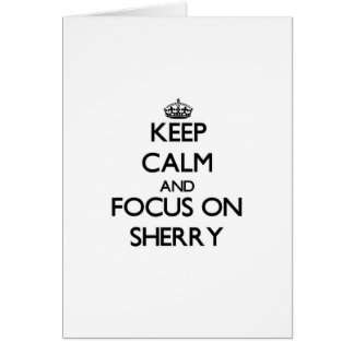 Keep Calm and focus on Sherry Card