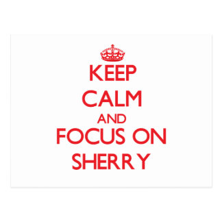 Keep Calm and focus on Sherry Postcards