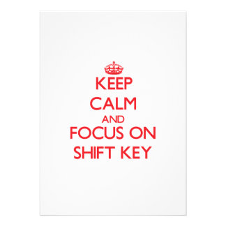 Keep Calm and focus on Shift Key Invites
