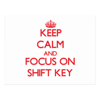 Keep Calm and focus on Shift Key Postcard