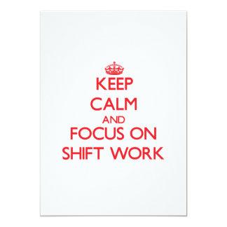 Keep Calm and focus on Shift Work 13 Cm X 18 Cm Invitation Card