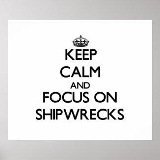 Keep Calm and focus on Shipwrecks Print