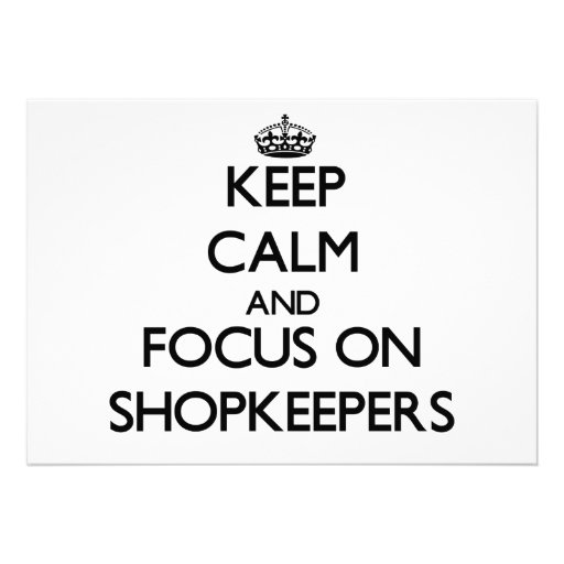 Keep Calm and focus on Shopkeepers Personalized Announcements
