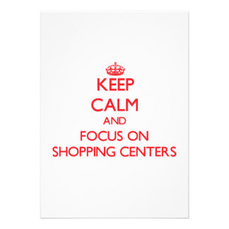Keep Calm and focus on Shopping Centers Invite