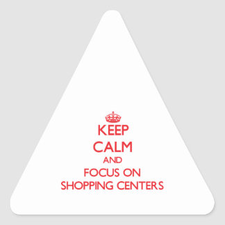 Keep Calm and focus on Shopping Centers Stickers