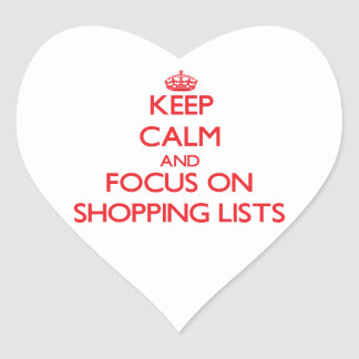 Keep calm and focus on Shopping Lists Heart Sticker