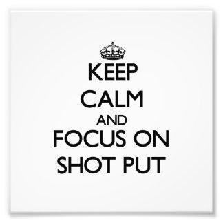 Keep Calm and focus on Shot Put Photograph