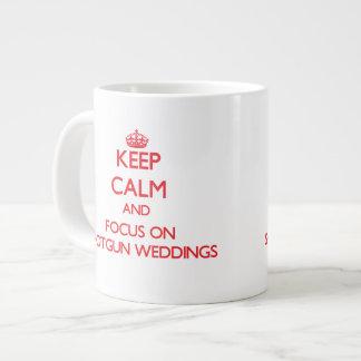 Keep Calm and focus on Shotgun Weddings Jumbo Mug