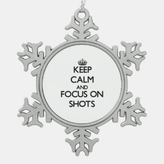 Keep Calm and focus on Shots Ornaments