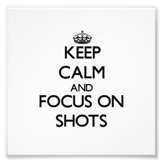 Keep Calm and focus on Shots Photo Print