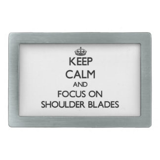 Keep Calm and focus on Shoulder Blades Rectangular Belt Buckles