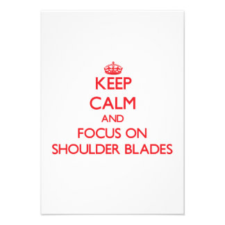 Keep Calm and focus on Shoulder Blades Invitations