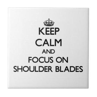 Keep Calm and focus on Shoulder Blades Ceramic Tiles