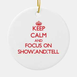 Keep Calm and focus on Show-And-Tell Christmas Ornaments