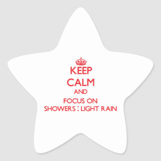 Keep Calm and focus on Showers - Light Rain Stickers