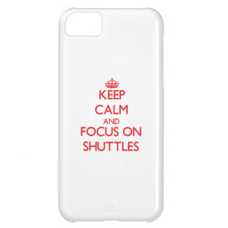 Keep Calm and focus on Shuttles iPhone 5C Case