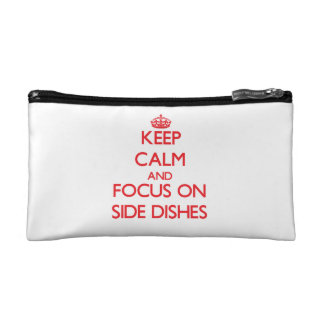 Keep Calm and focus on Side Dishes Cosmetics Bags