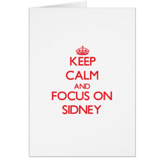 Keep Calm and focus on Sidney Greeting Card