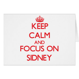 Keep Calm and focus on Sidney Greeting Cards
