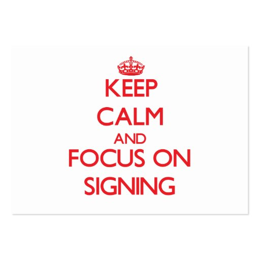 Keep Calm and focus on Signing Business Card