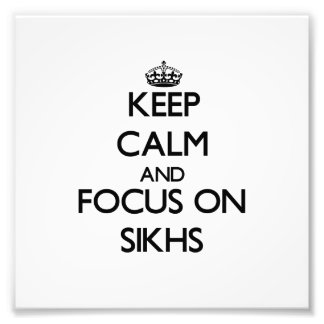 Keep Calm and focus on Sikhs Photographic Print