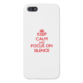 Keep Calm and focus on Silence iPhone 5/5S Covers
