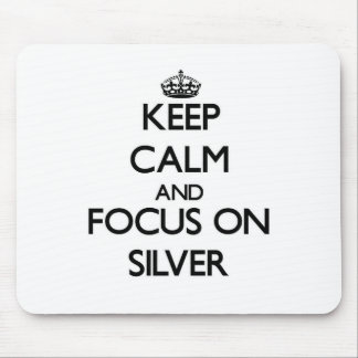 Keep Calm and focus on Silver Mouse Pad