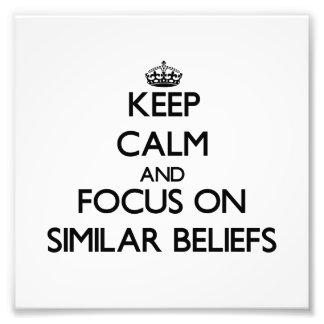 Keep Calm and focus on Similar Beliefs Photo Print