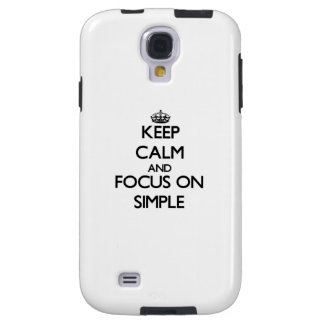 Keep Calm and focus on Simple