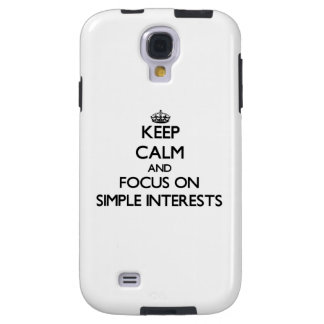 Keep Calm and focus on Simple Interests