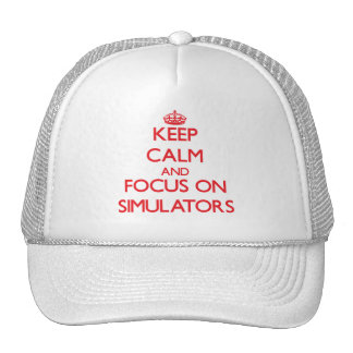Keep Calm and focus on Simulators Trucker Hats