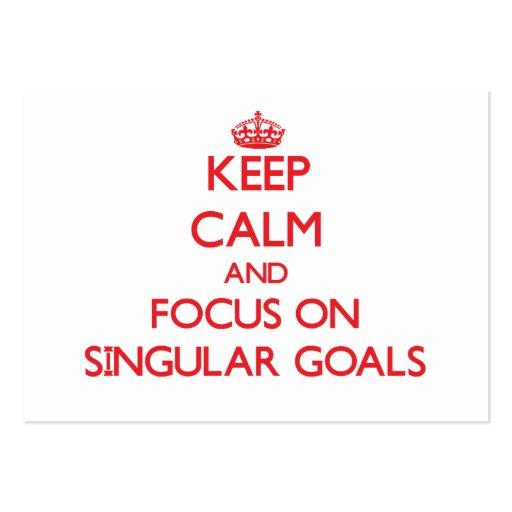 Keep Calm and focus on Singular Goals Business Cards