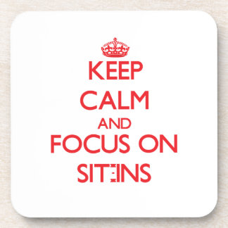 Keep Calm and focus on Sit-Ins Beverage Coaster