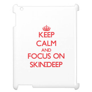 Keep Calm and focus on Skin-Deep Case For The iPad