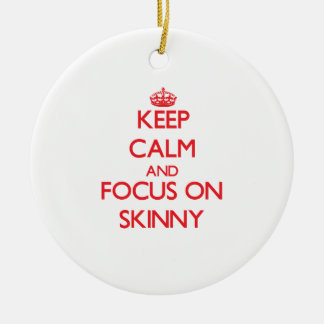 Keep Calm and focus on Skinny Christmas Ornament