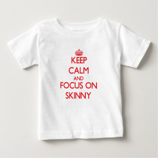 Keep Calm and focus on Skinny T Shirt