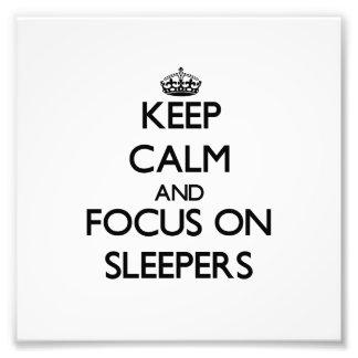 Keep Calm and focus on Sleepers Photograph
