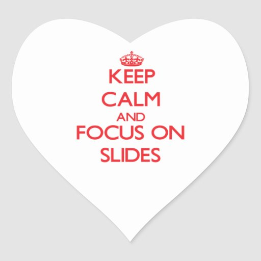 Keep Calm and focus on Slides Stickers