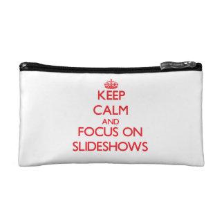 Keep Calm and focus on Slideshows Makeup Bags