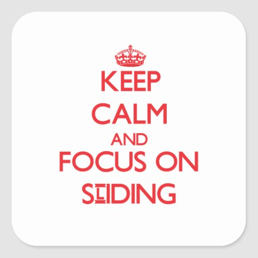 Keep Calm and focus on Sliding Square Stickers