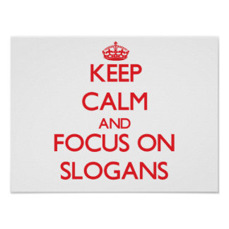 Keep Calm and focus on Slogans Print