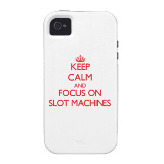 Keep Calm and focus on Slot Machines iPhone 4/4S Cases