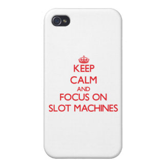 Keep Calm and focus on Slot Machines Case For iPhone 4