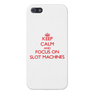 Keep Calm and focus on Slot Machines iPhone 5 Cover