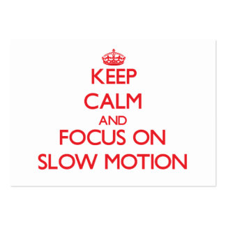 Keep Calm and focus on Slow Motion Business Cards
